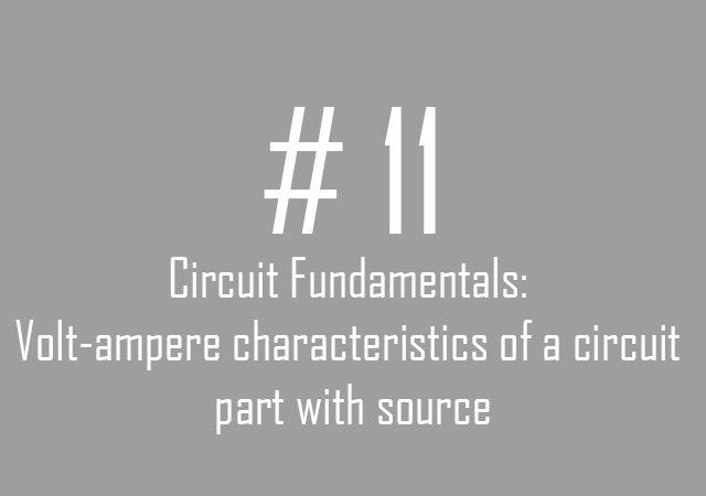 Circuit fundamentals : Volt-Ampere characteristics