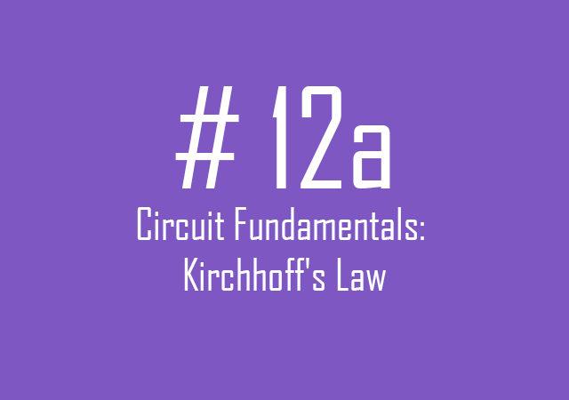 Circuit fundamentals: Kirchhoff's Law application for circuits analysis