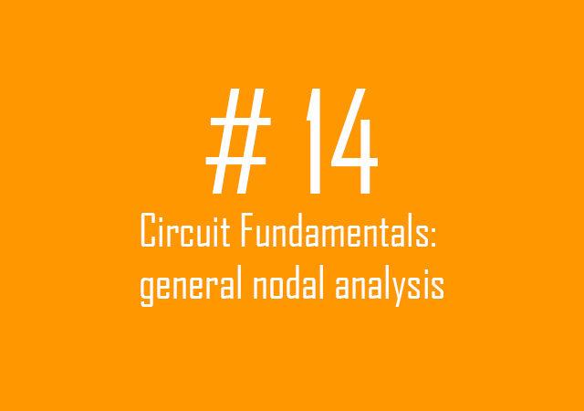 Circuit fundamentals: General nodal analysis