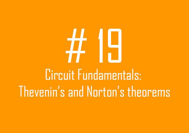 Circuit fundamentals: Thevenin's and Norton's Theorems
