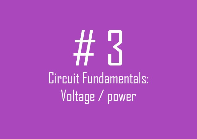 Circuit fundamentals: Voltage / power