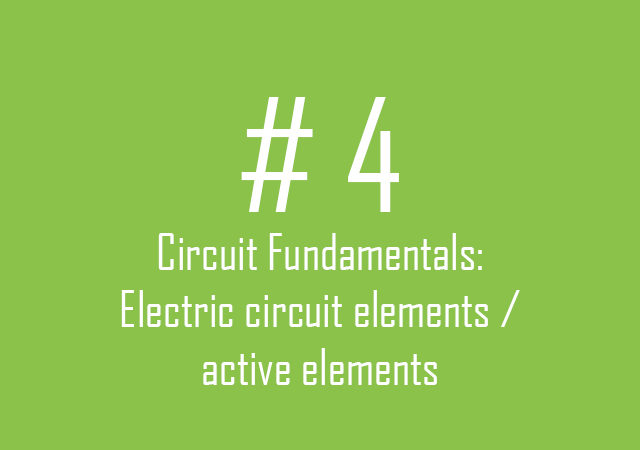 Circuit fundamentals: Electric circuits elements / active elements