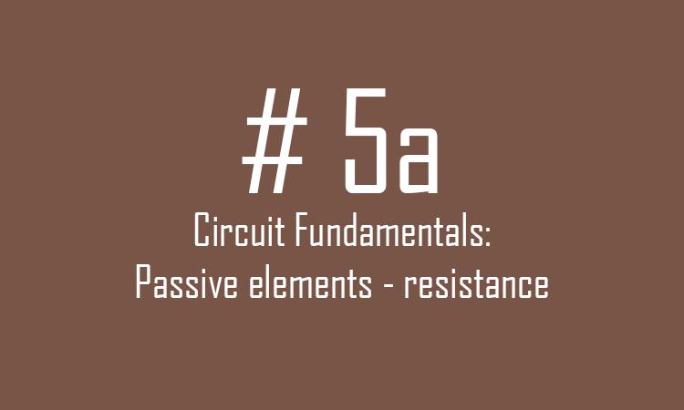 Passive elements - resistance