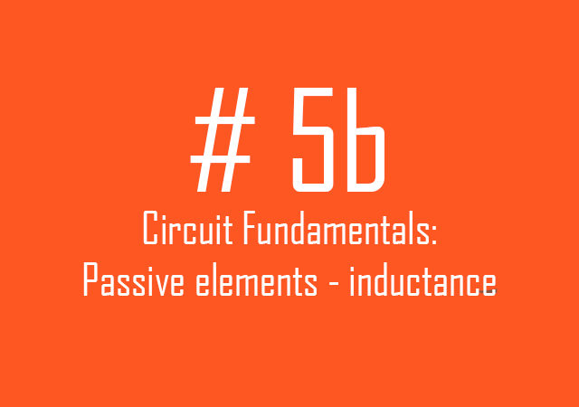 Circuit fundamentals: Passive elements – inductance