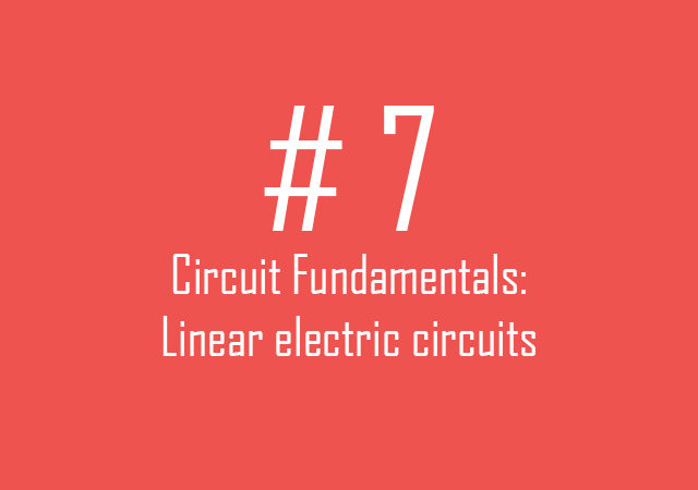 Circuit fundamentals: Linear electric circuits