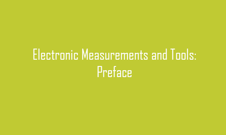Electronic Measurements and Tools: Preface