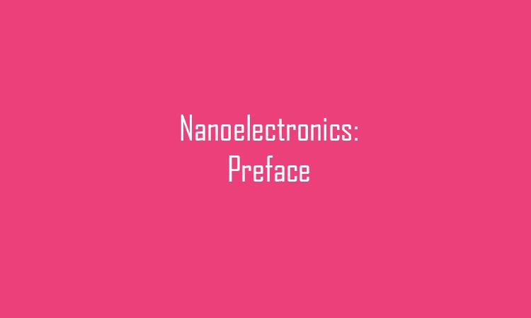 Nanoelectronics: Preface