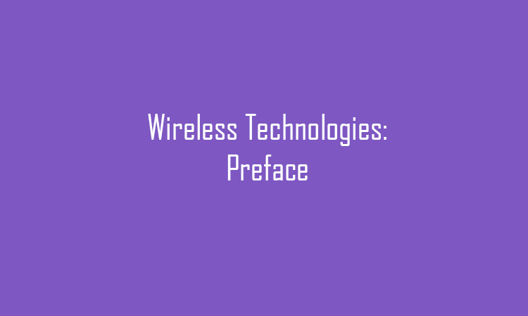 Wireless Technologies: Preface