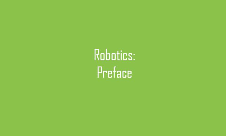 Robotics: Preface