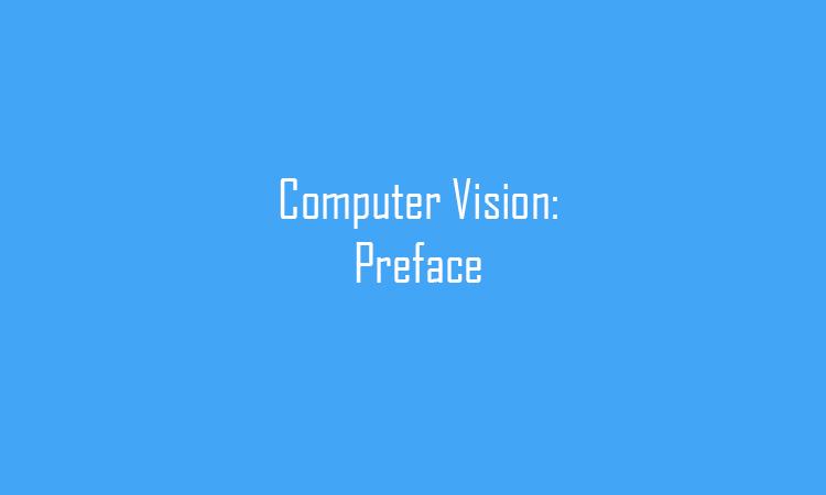 Computer Vision: Preface