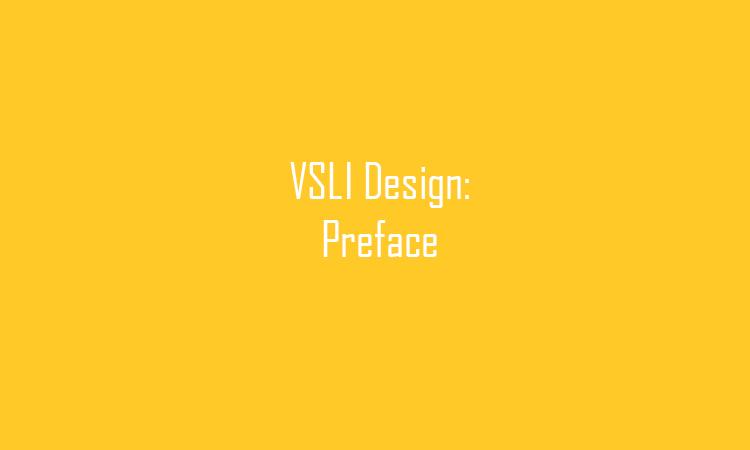VLSI Design: Preface