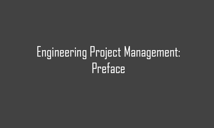 Engineering Project Management Preface
