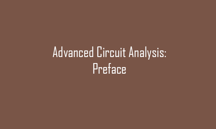 Advanced Circuit Analysis: Preface