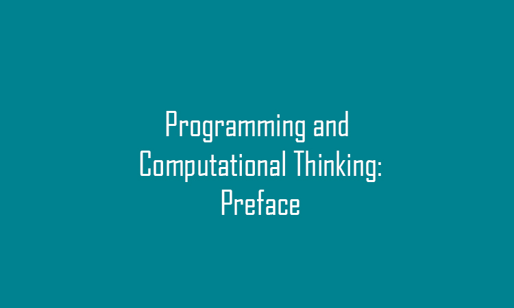 Programming and computational thinking: Preface