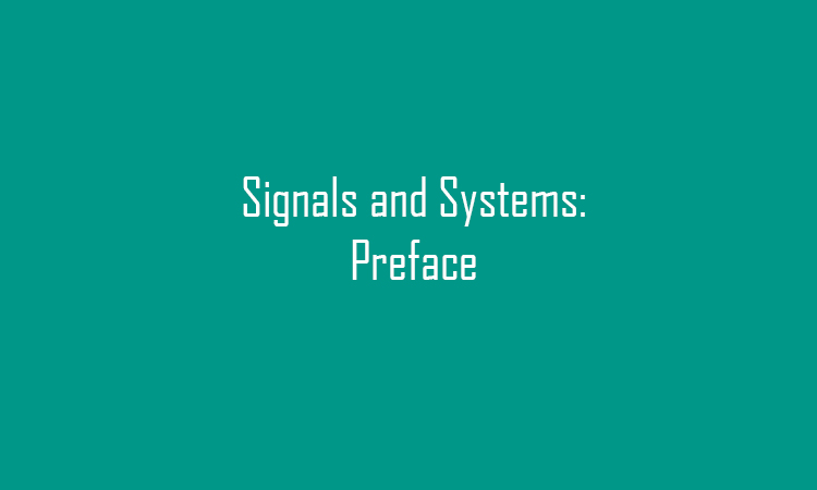 Signals and Systems: Preface