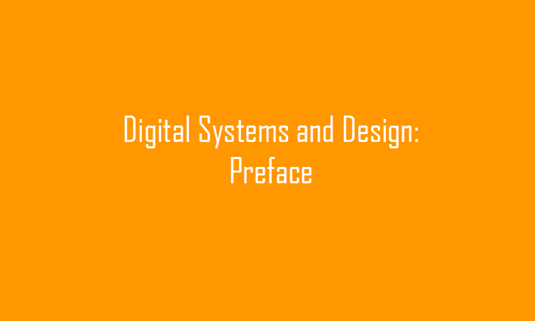 Digital Systems and Design: Preface