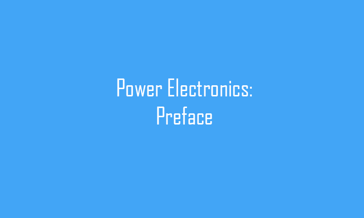 Power Electronics: Preface