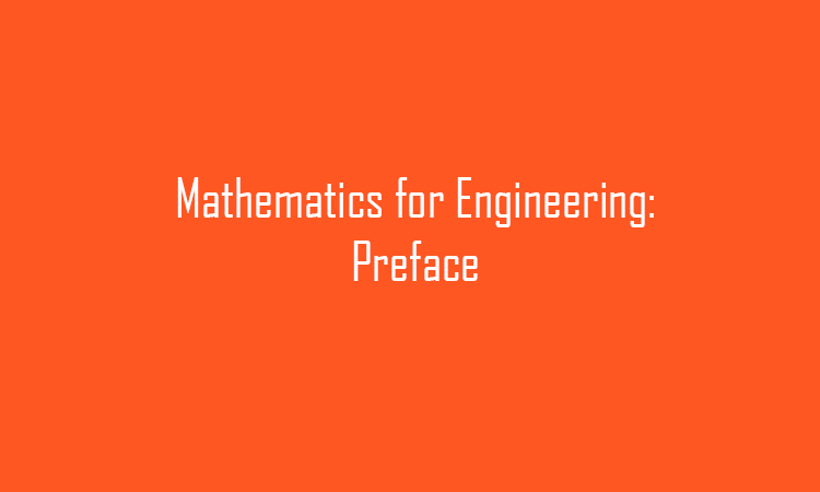Maths for Engineers: Preface