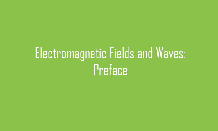 Electromagnetic fields and waves: Preface