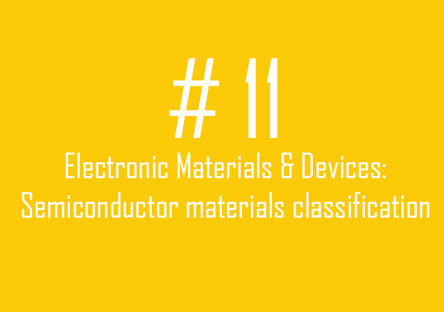 11.Semiconductor materials classification