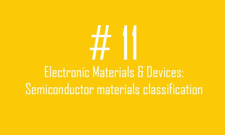 11.Semiconductor materials classification
