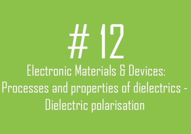 12. Dielectric polarisation