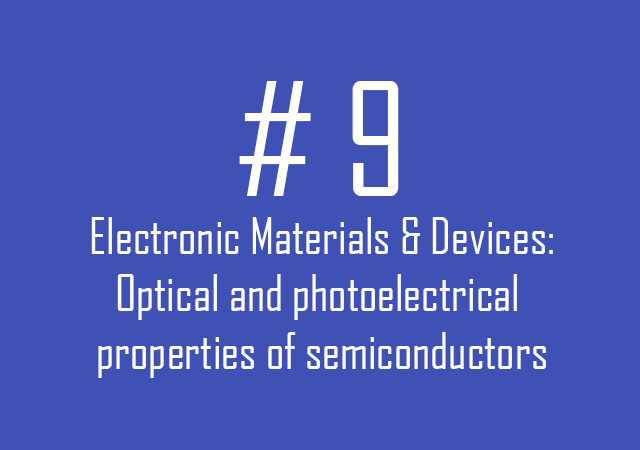9.Optical and photoelectrical properties of semiconductors
