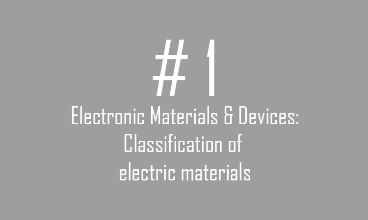 1.Classification of electric materials