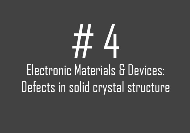 4.Defects in solid crystals structure