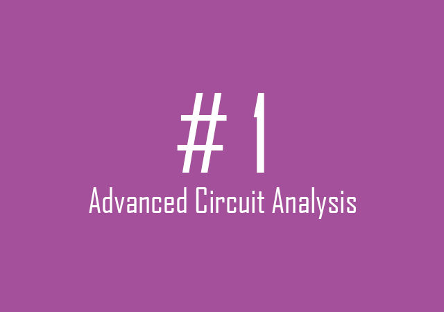 Advanced circuit analysis: Introduction