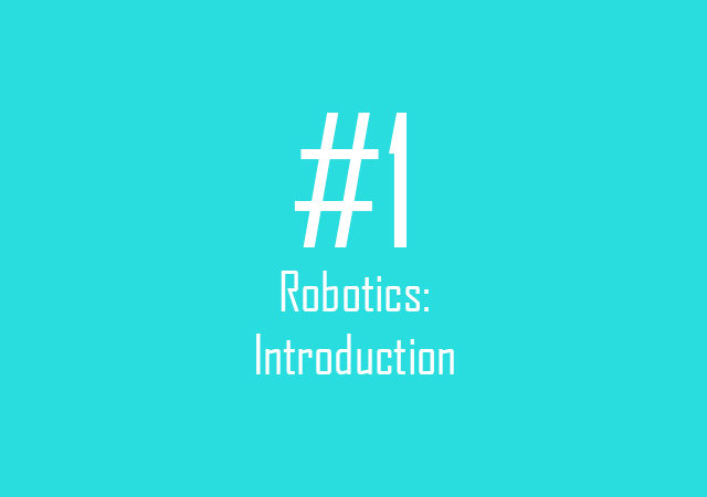 Robotics: Introduction