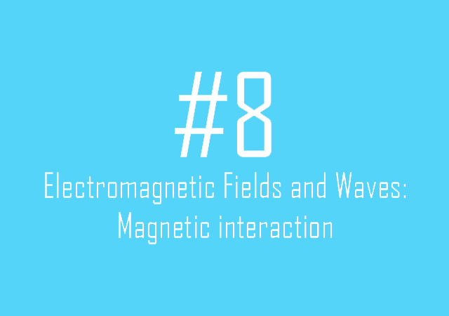 Electromagnetic Fields and Waves: Magnetic interaction