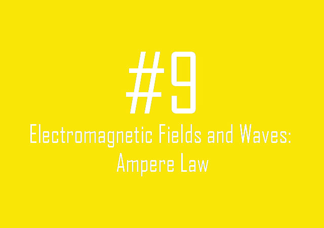 Electromagnetic Fields and Waves: Ampere Law