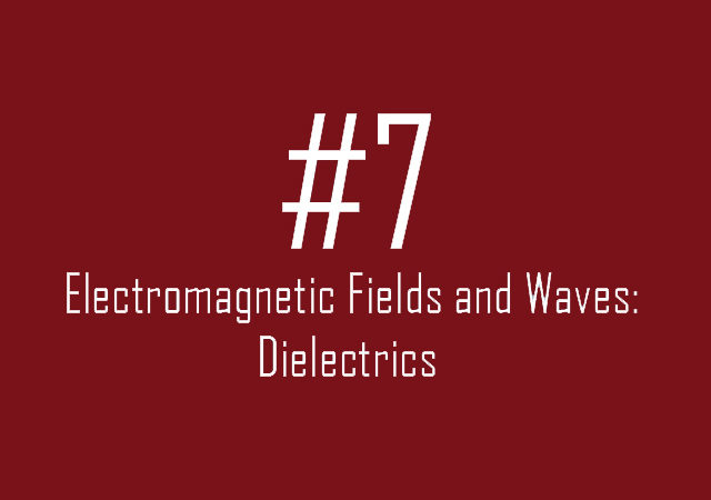 Electromagnetic Fields and Waves: Dielectrics