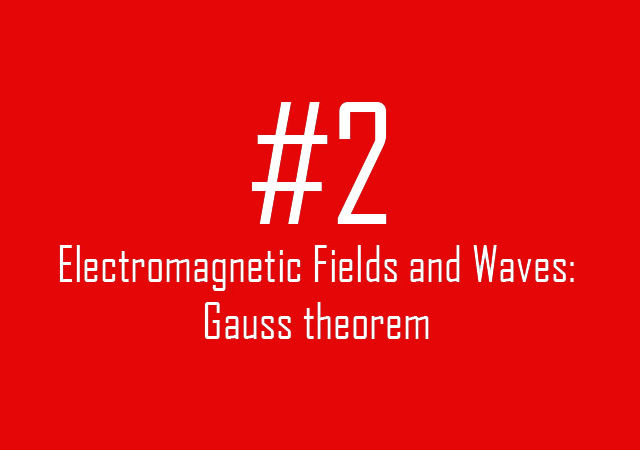 Electromagnetic Fields and Waves: Gauss theorem
