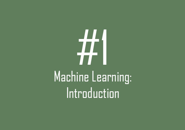 Machine Learning: Introduction