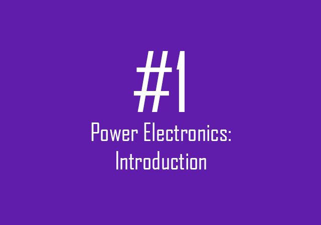 Power Electronics: Introduction