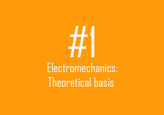 Electromechanics: Theoretical basis