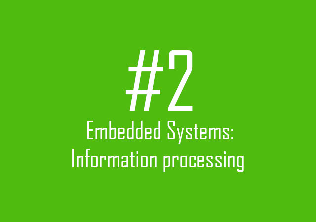 Embedded Systems: Information processing