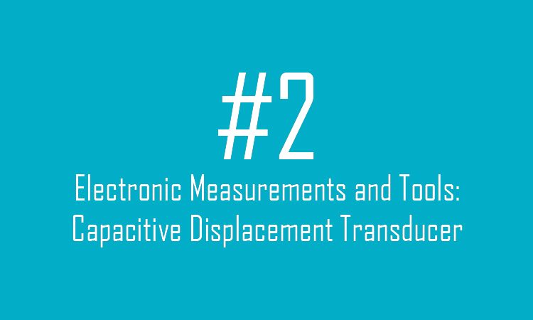 Capacitive Displacement Transducer