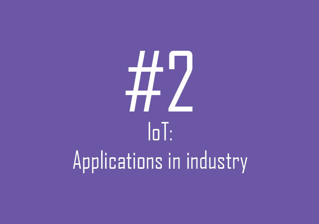 IoT: applications in industry