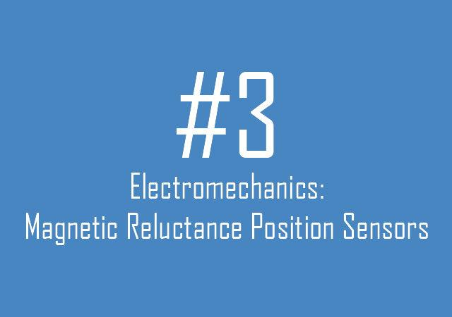 Electromechanics: Magnetic Reluctance Position Sensors