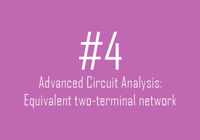 Advanced Circuit Analysis: Equivalent two-terminal network