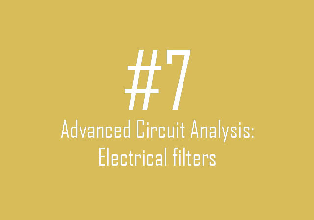 Advanced Circuit Analysis: Electrical Filters