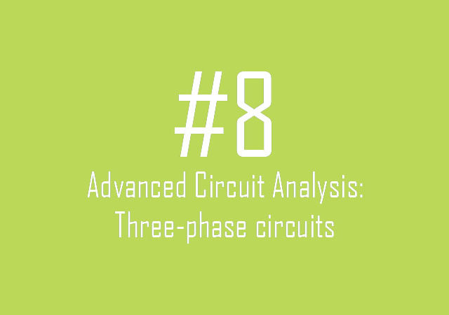 Advanced Circuit Analysis: Three-phase circuits