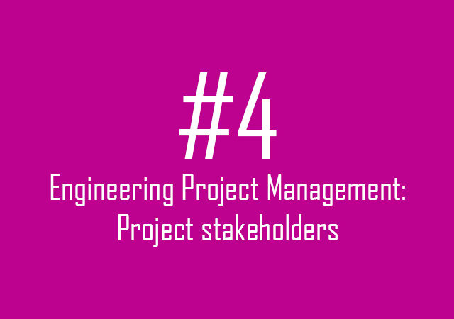 Engineering Project Management: Project stakeholders