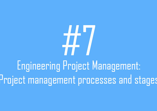 Engineering Project Management: Project management processes and stages