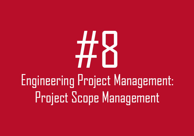 Engineering Project Management: Project scope management