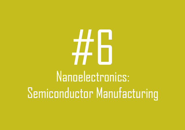 Nanoelectronics: Semiconductors manufacturing