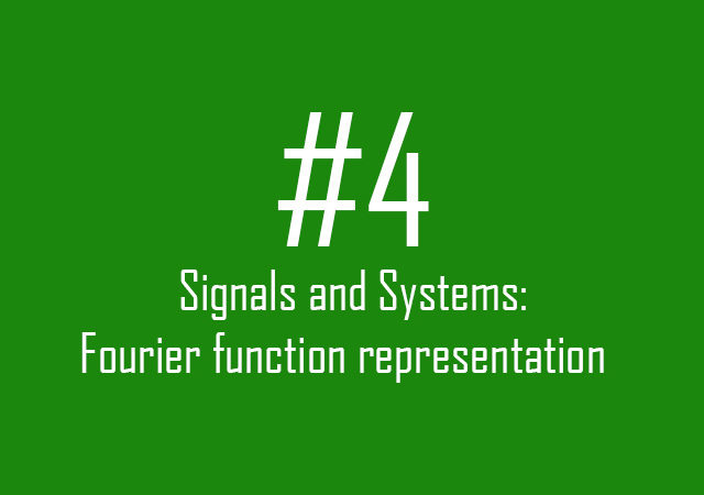 Signals and Systems: Fourier function representation